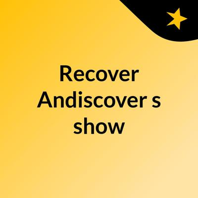 Recover Andiscover's show