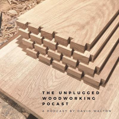 The Unplugged woodworking podcast