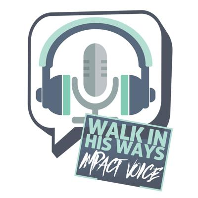 Walk In His Ways Impact Voice