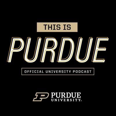 Innovation at Purdue University happens when Boilermakers collaborate and persist to leave their mark, in small steps and giant leaps. With new interviews and stories every other Monday, This Is Purdue invites listeners to discover how Boilermakers across all disciplines are delivering practical solutions to today's toughest challenges.