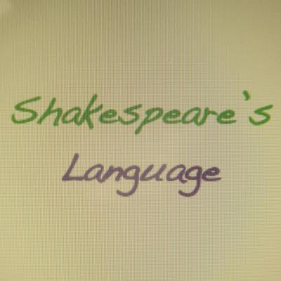 Shakespeare's Language . . . and more