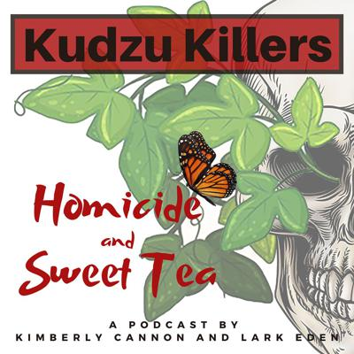 Kudzu Killers: Homicide and Sweet Tea
