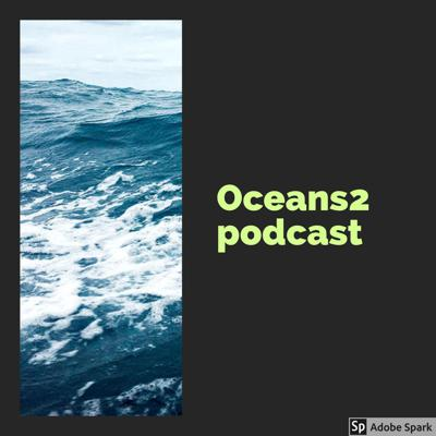 Oceans2 Podcast