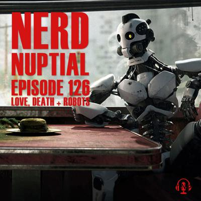 Cover art for Episode 126 - Love, Death + Robots