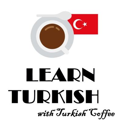 Learn Turkish-Intermediate- Turkish Coffee Podcast
