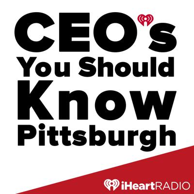 CEO's You Should Know - Pittsburgh