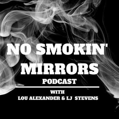 No Smokin' Mirrors Podcast