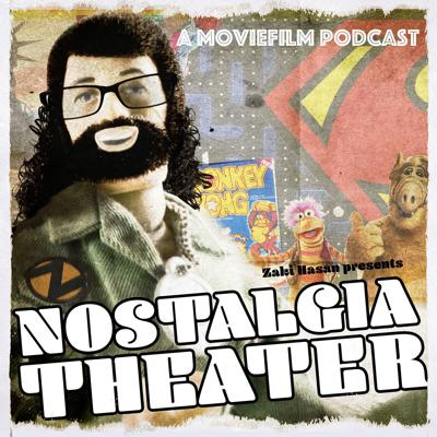 Nostalgia Theater: A MovieFilm Podcast