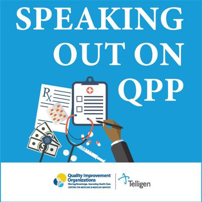 Telligen QIN's Speaking Out podcast on the Quality Payment Program (QPP) features Q&A sessions from industry experts, dives deep into the four performance areas of QPP and provides guidance on data submission. Each episode will cover fundamental details of the program and provide you with helpful tips on how to ready your practice for participating in the program in 2019. New episodes available on the second Wednesday of each month and are available to stream on mobile – see individual episodes for details. Produced by Telligen, the Quality Innovation Network for Colorado, Illinois and Iowa.