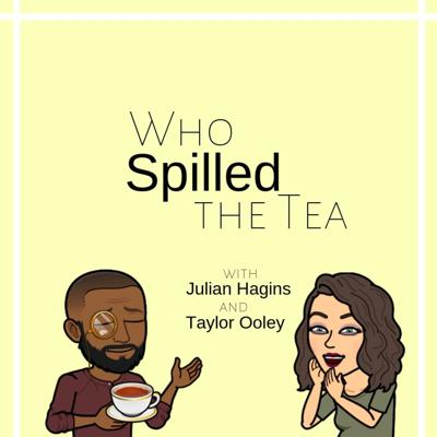 Who Spilled The Tea Podcast