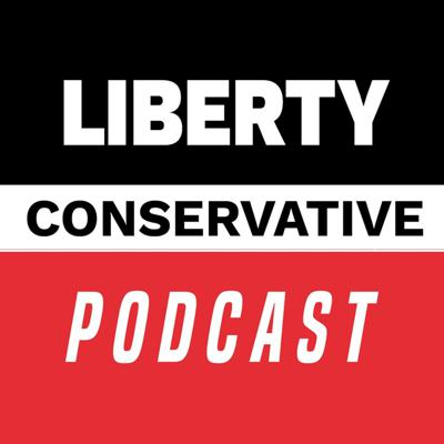 The Liberty Conservative Podcast