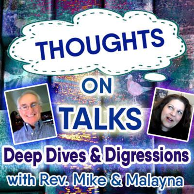 Thoughts on Talks - Rev. Mike & Malayna