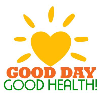 Good Day, Good Health!