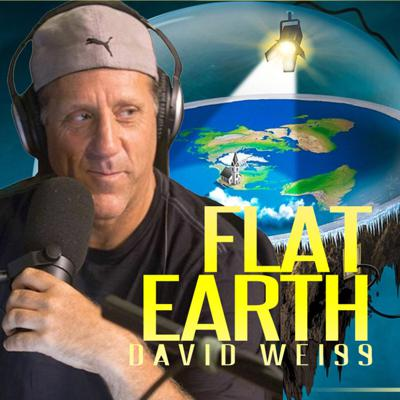 Cover art for The World Is Flat. Exploring Flat Earth With David Weiss