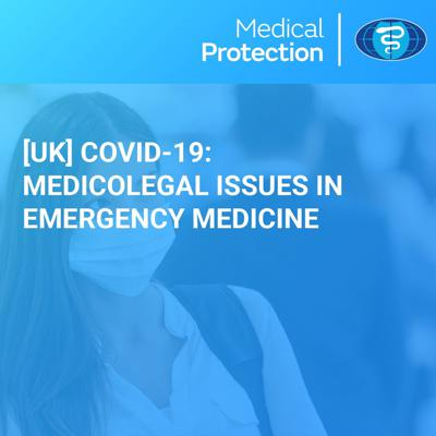 Cover art for [UK] COVID-19: Medicolegal issues in Emergency Medicine