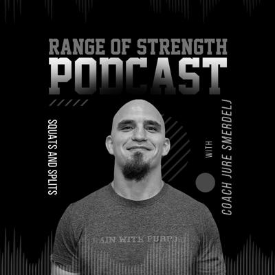 Cover art for RANGE OF STRENGTH PODCAST Episode 24: Squats and Splits with Coach Jure Smerdelj