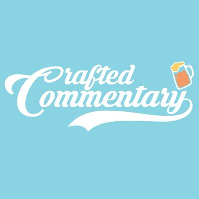 Crafted Commentary -  Craft Beer & More!