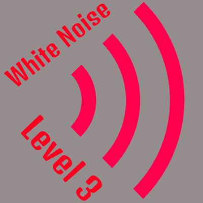 White Noise Level 3
