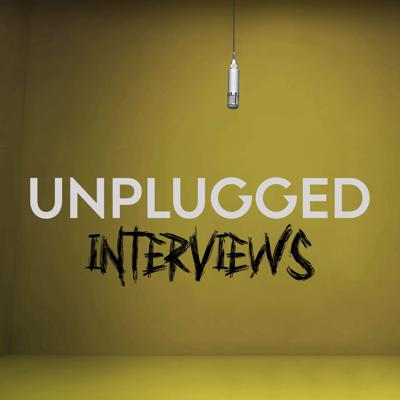 UNPLUGGED Interviews