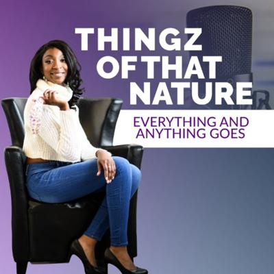 Thingz of That Nature