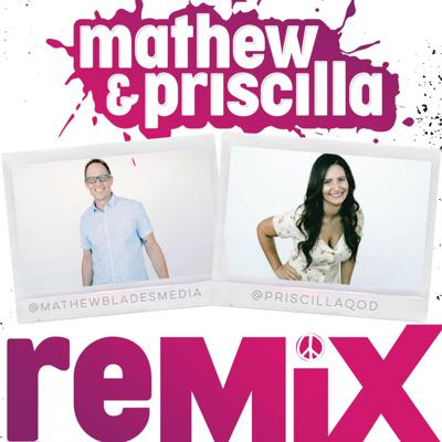 ReMIX with Mathew and Priscilla