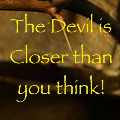 Cover art for The Devil is closer than you think