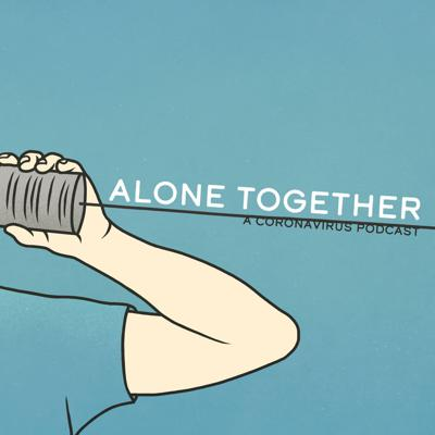 Alone Together - A Coronavirus Podcast