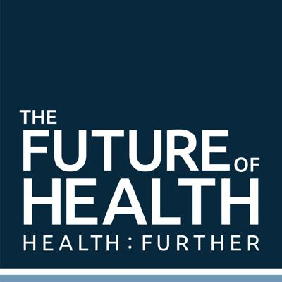 The Future of Health is a podcast from Health:Further. We believe that people who dedicate their lives to the well-being of others should have the complete support of society. We bring them together to create a network of support and collaboration.