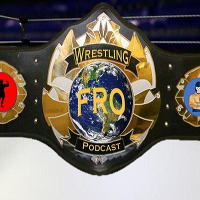 Podcast discussing all things Professional Wrestling from around the world including WWE, ROH, Impact Wrestling, NJPW, Lucha Underground, WCPW, and various independent shows with your host Mr. Fro!
