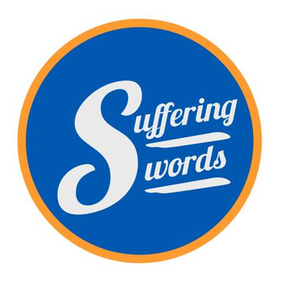 Suffering Swords Podcast