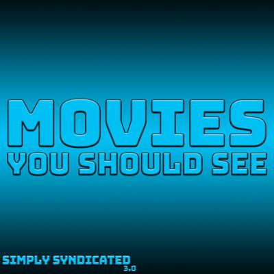 Movies You Should See