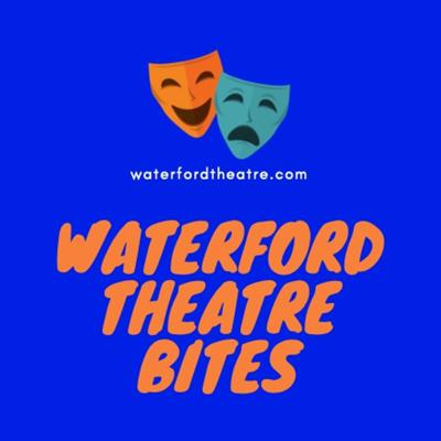 Waterford Theatre Bites Podcast