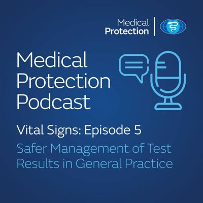 Cover art for Vital Signs episode 5: Safer Management of Test Results in General Practice
