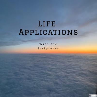 Life Applications with the Scriptures