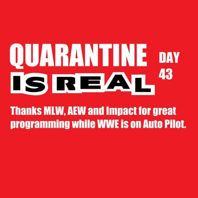Cover art for Quarantine Is Real Day 43: Thanks MLW, AEW and Impact while WWE is on Auto Pilot. KOP043020-530