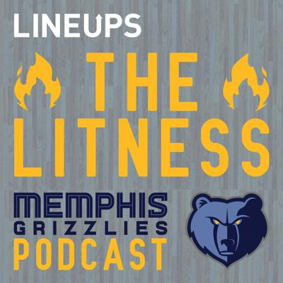 The Litness: Memphis Grizzlies Podcast