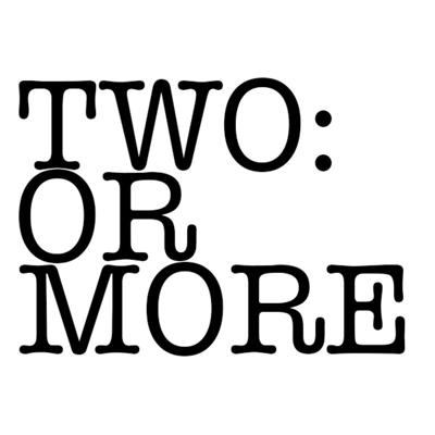 TWO: OR MORE