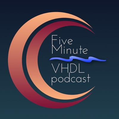Five Minute VHDL Podcast