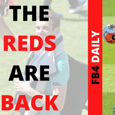 Cover art for FB4 Daily - The Reds Are Back