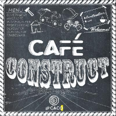 Cafe Construct Podcast