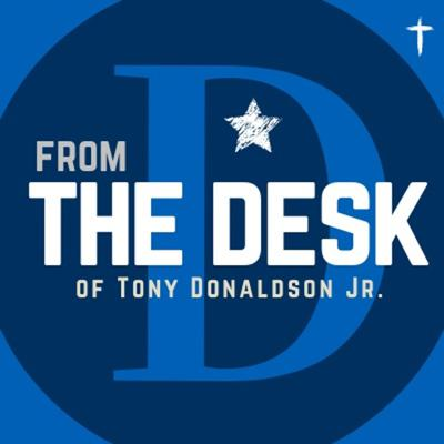 From the Desk of Tony Donaldson Jr
