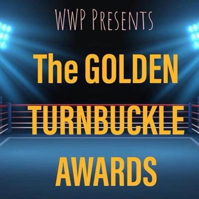 Cover art for THE WWP 2ND ANNUAL GOLDEN TURNBUCKLE AWARDS