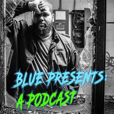 Blue Presents A Podcast
