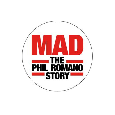 MAD: The Phil Romano Story