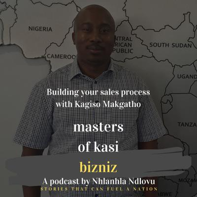 Cover art for 1.0 Building your sales process with Kagiso Makgatho