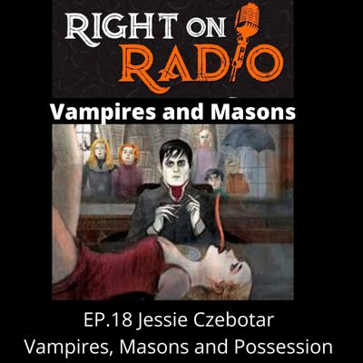 EP.18 Vampires, Masons and Possession