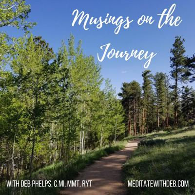 Musings & Meditations on the Journey