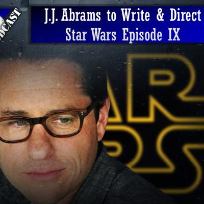 Cover art for J.J. Abrams to Write & Direct Star Wars Episode IX