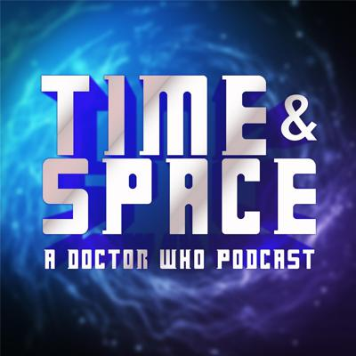 Time and Space: A Doctor Who Podcast