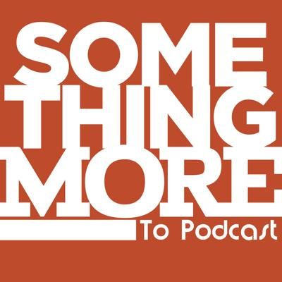 Something More to Podcast